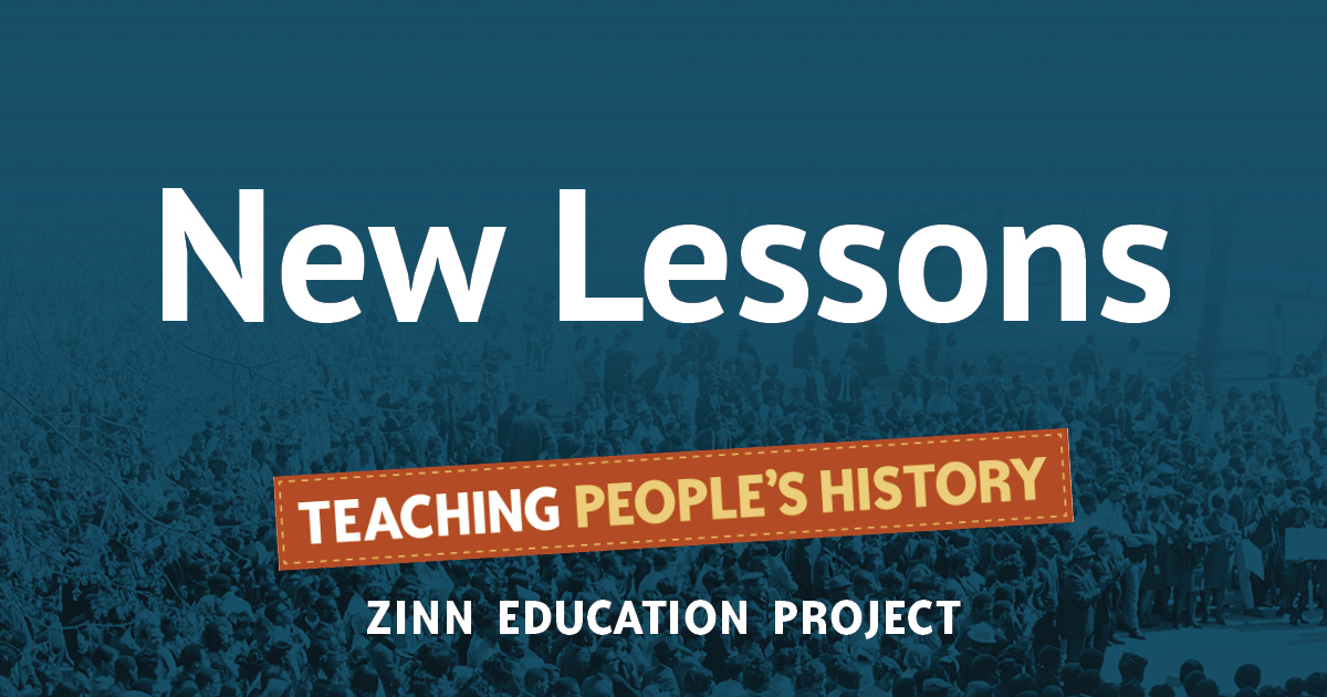 New Lessons | Zinn Education Project