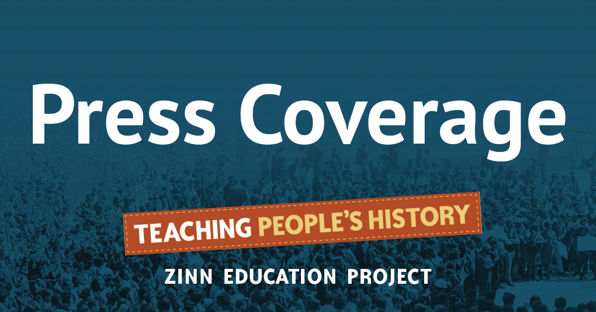 Press Coverage | Zinn Education Project