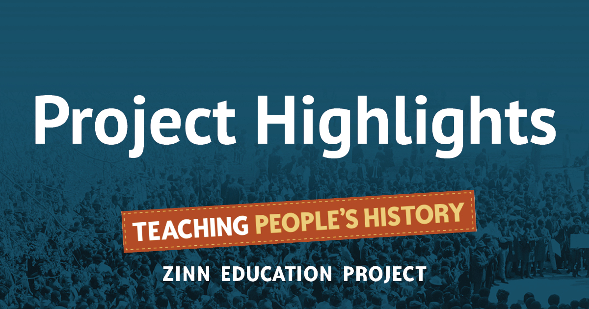 Project Highlights | Zinn Education Project