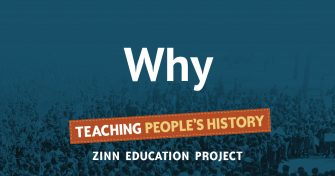 Why | Zinn Education Project