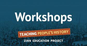Workshops | Zinn Education Project