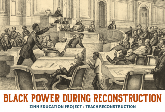 Black Power During Reconstruction | Zinn Education Project