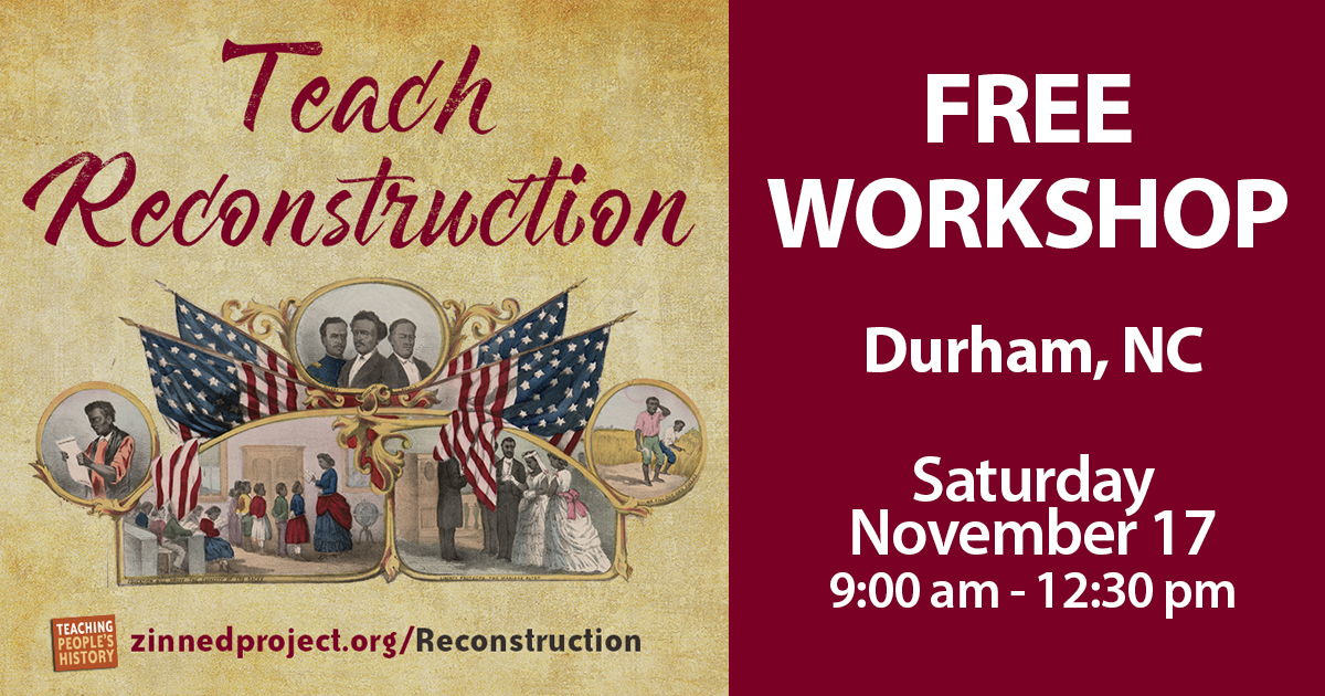 Reconstruction - Free Workshop in Durham NC | Zinn Education Project