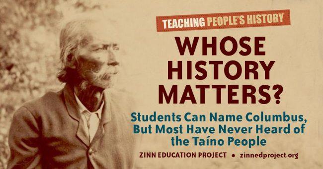 Whose History Matters | Zinn Education Project