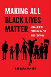 Making All Black Lives Matter (Book) | Zinn Education Project