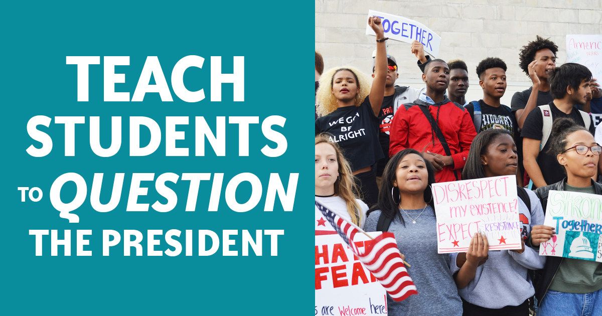 Teach Students to Question the President | Zinn Education Project