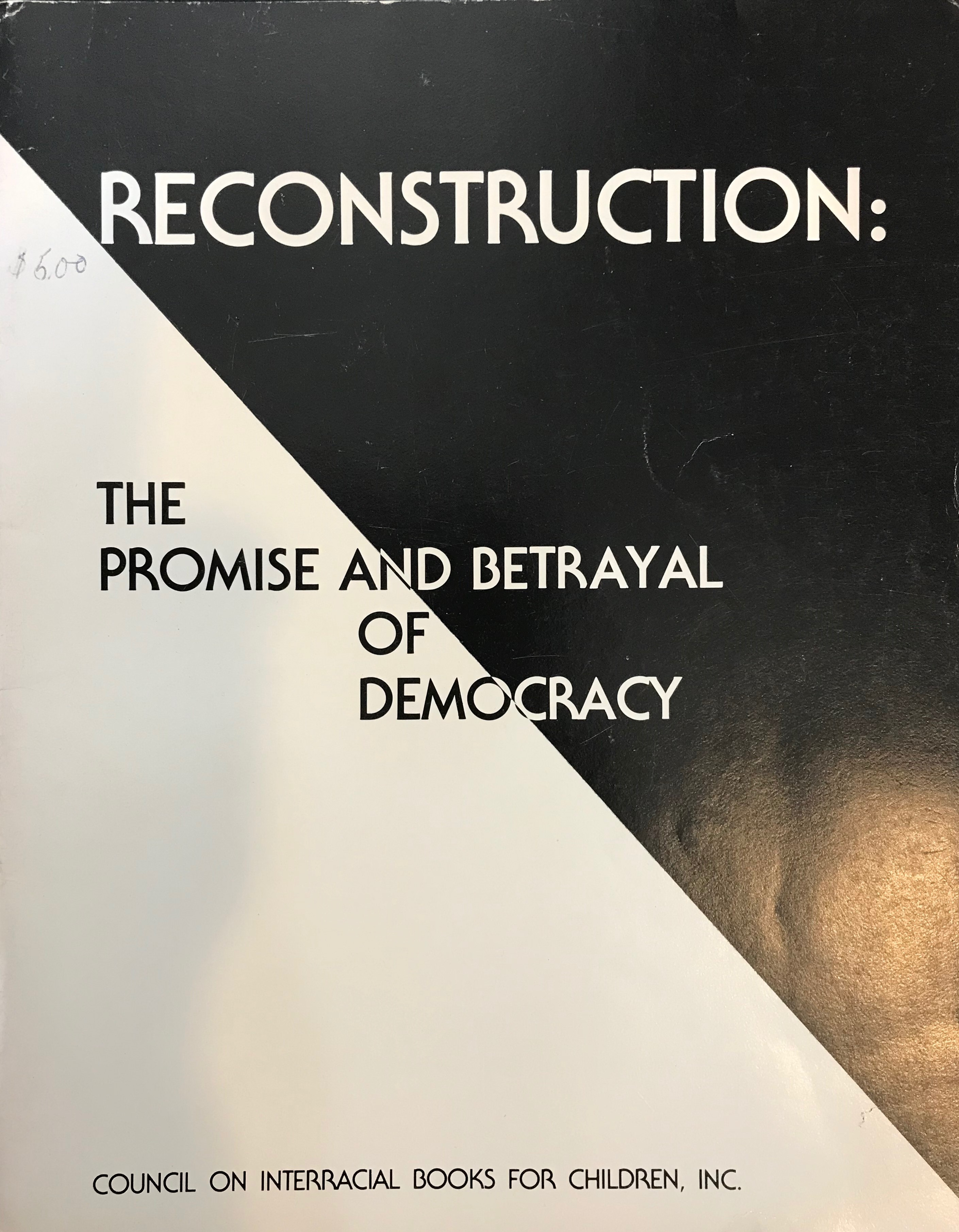 Reconstruction: The Promise and Betrayal of Democracy (Book Cover) | Zinn Education Project