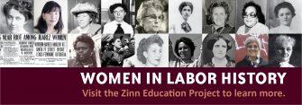 Women in Labor History Banner   Zinn Education Project