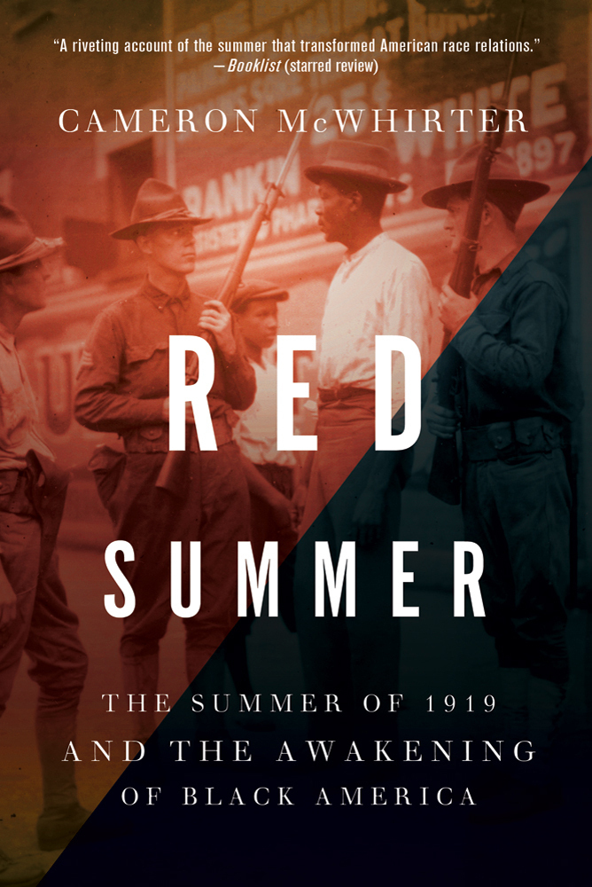 Red Summer: The Summer of 1919 and the Awakening of Black America by Cameron McWhirter
