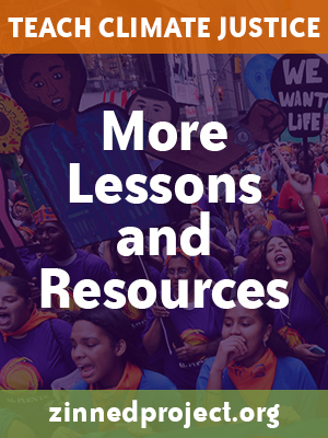 Climate Justice More Resources Ad | Zinn Education Project