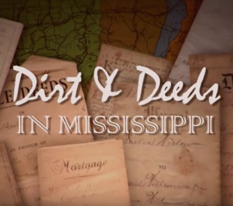 Dirt and Deeds in Mississippi