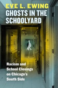 book cover of ghosts in the schoolyard by Eve Ewing
